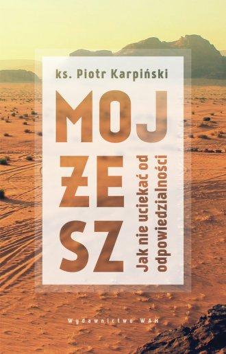 Mojżesz. Jak nie uciekać od odpowiedzialności - okładka książki