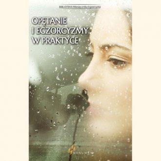 Opętanie i egzorcyzmy w praktyce - okładka książki