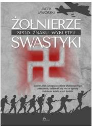 Żołnierze spod znaku wyklętej swastyki - okładka książki