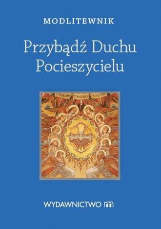 Modlitewnik. Przybądź Duchu Pocieszycielu - okładka książki