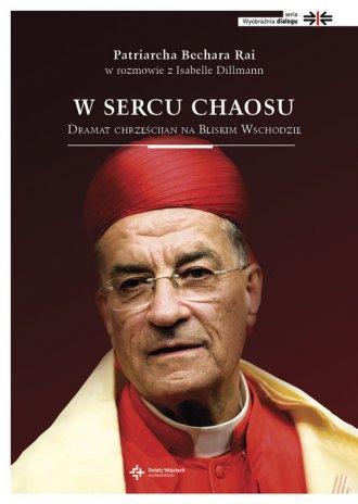 W sercu chaosu Dramat chrześcijan - okładka książki