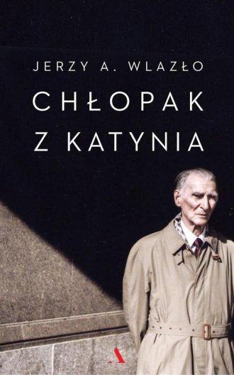 Chłopak z Katynia. Niewyjaśniona - okładka książki