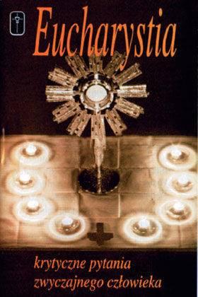 Eucharystia - Krytyczne pytania - okładka książki