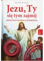 Jezu, Ty się tym zajmij z medalikiem. - okładka książki