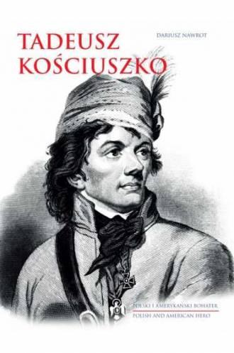 Tadeusz Kościuszko. Polski i amerykański - okładka książki