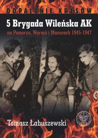5 Brygada Wileńska AK na Pomorzu, - okładka książki