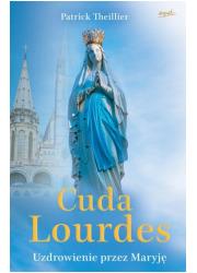 Cuda Lourdes. Uzdrowienie przez - okładka książki