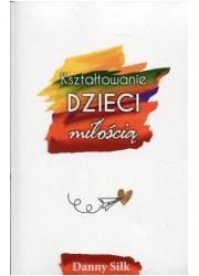 Kształtowanie dzieci miłością - okładka książki