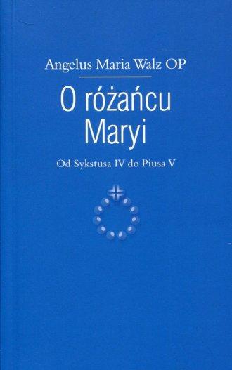 O różańcu Maryi. Od Sykstusa IV - okładka książki