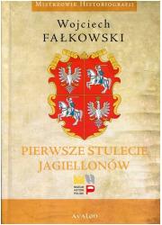 Pierwsze stulecie Jagiellonów. - okładka książki