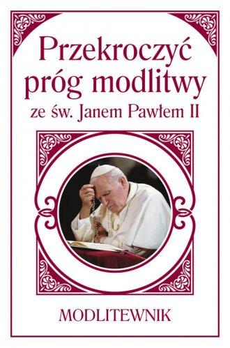 Przekroczyć próg modlitwy ze św. - okładka książki