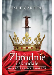 Zbrodnie i skandale na królewskich - okładka książki