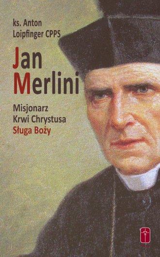 Jan Merlini. Misjonarz Krwi Chrystusa, - okładka książki