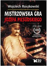 Mistrzowska gra Józefa Piłsudskiego - okładka książki