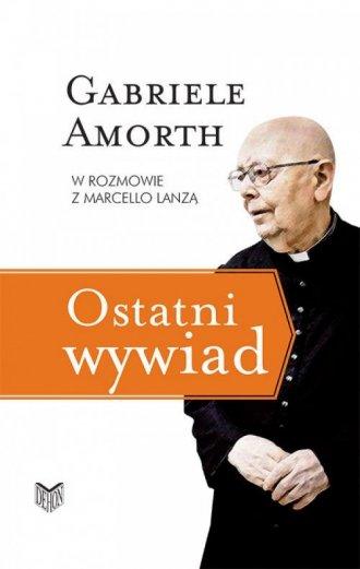 Ostatni wywiad. Gabriele Amorth - okładka książki