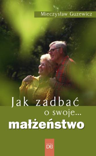 Jak zadbać o swoje... małżeństwo - okładka książki