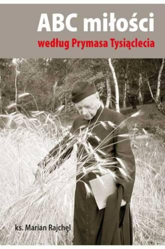 ABC miłości według Prymasa Tysiąclecia - okładka książki