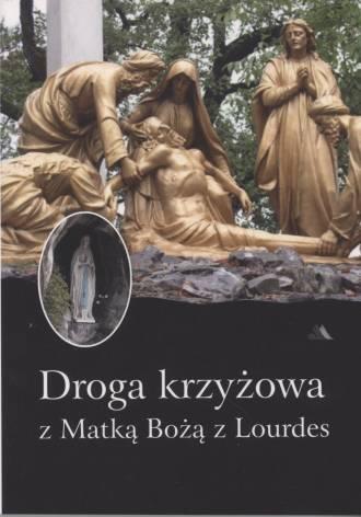Droga krzyżowa z Matką Bożą z Lourdes - okładka książki