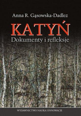 Katyń Dokumenty i refleksje - okładka książki