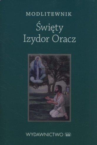 Modlitewnik. Święty Izydor Oracz - okładka książki