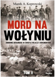 Mord na Wołyniu. Zbrodnie ukraińskie - okładka książki