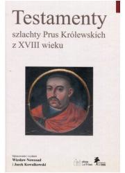 Testamenty szlachty Prus Królewskich - okładka książki