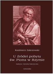 U źródeł pobytu św. Piotra w Rzymie. - okładka książki
