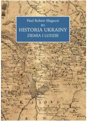Historia Ukrainy. Ziemia i ludzie - okładka książki