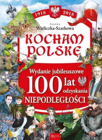 Kocham Polskę. Wydanie Jubileuszowe - okładka książki
