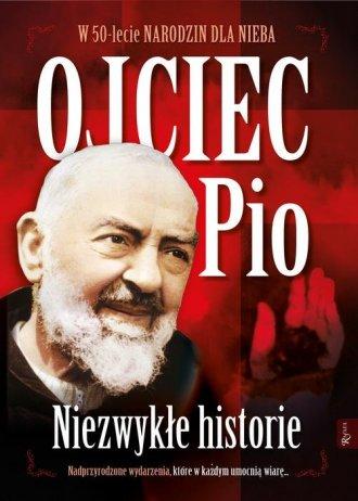 Ojciec Pio. Niezwykłe Historie. - okładka książki
