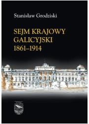 Sejm Krajowy Galicyjski 1861-1914. - okładka książki