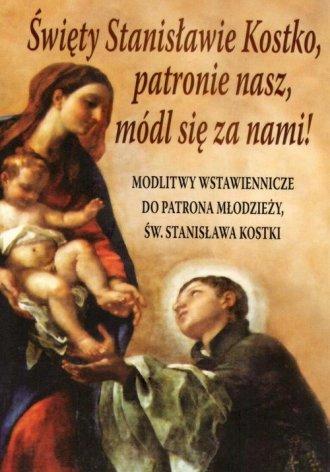 Święty Stanisławie Kostko, patronie - okładka książki