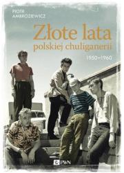 Złote lata polskiej chuliganerii - okładka książki