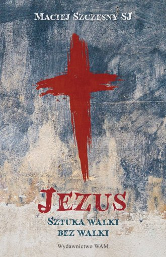 Jezus. Sztuka walki bez walki - okładka książki