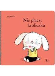 Nie płacz, króliczku - okładka książki