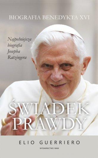 Świadek prawdy. Biografia Benedykta - okładka książki