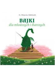 Bajki dla młodszych i starszych - okładka książki