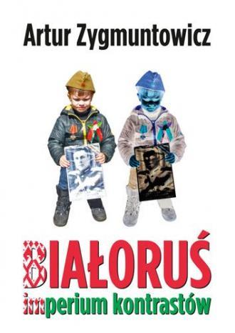 Białoruś. Imperium kontrastów - okładka książki