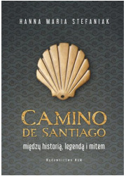 Camino de Santiago. Między historią, - okładka książki