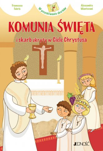 Komunia Święta i skarb ukryty w - okładka książki
