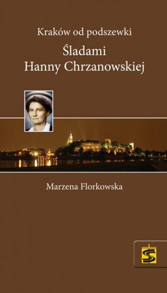 Kraków od podszewki. Śladami Hanny - okładka książki