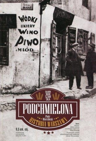 Podchmielona historia Warszawy. - okładka książki