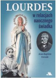Lourdes w relacjach naocznego świadka - okładka książki