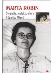 Marta Robin. Stygmaty, ofiary, - okładka książki