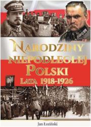 Narodziny Niepodległej Polski Lata - okładka książki