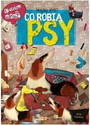 Opowiem ci mamo, co robią psy - okładka książki