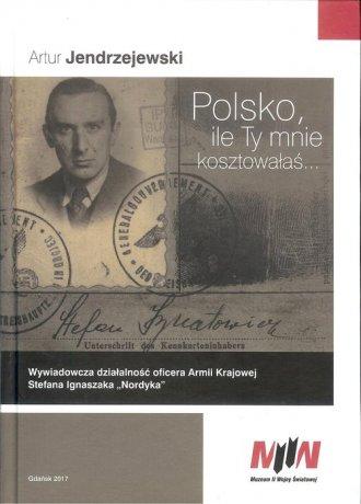 Polsko, ile Ty mnie kosztowałaś... - okładka książki