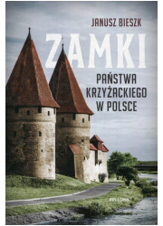 Zamki Państwa Krzyżackiego w Polsce - okładka książki