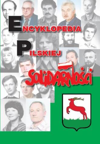 Encyklopedia Pilskiej Solidarności. - okładka książki
