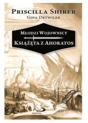 Książęta z Ahoratos. Młodzi Wojownicy - okładka książki